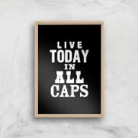 The Motivated Type Live Today In All Caps Giclee Art Print - A3 - Wooden Frame