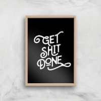 The Motivated Type Get Shit Done Giclee Art Print - A2 - Wooden Frame