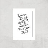 The Motivated Type You Are Doing So Much Better Than You Think Giclee Art Print - A2 - Print Only