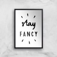 The Motivated Type Stay Fancy Giclee Art Print - A3 - Black Frame