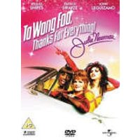 To Wong Foo - Thanks For