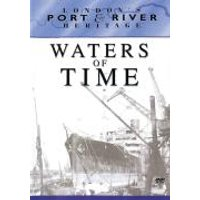 London's Port & River Heritage - Waters Of Time