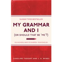 My Grammar and I (Or Should That Be 'Me'?): Old-School Ways to Sharpen Your English (Paperback) - Books Gifts