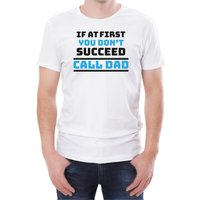 If At First You Dont Succeed Call Dad Mens White T-Shirt - XXL - White