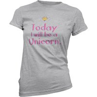 Today I Will Be A Unicorn Women's Grey T-Shirt - XXL - Grey