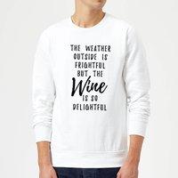 Wine Is So Delightful Sweatshirt - White - S - White