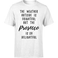 Prosecco Is So Delightful T-Shirt - White - M - White
