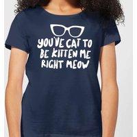 You've Cat To Be Kitten Me Women's T-Shirt - Navy - XXL - Navy - Kitten Gifts