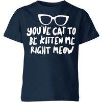 You've Cat To Be Kitten Me Kids' T-Shirt - Navy - 5-6 Years - Navy