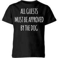 All Guests Must Be Approved By The Dog Kids' T-Shirt - Black - 11-12 Years - Black