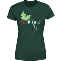 Yule Do Women's T-Shirt - Forest Green - S - Forest Green