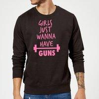 Girls Just Wanna have Guns Sweatshirt - Black - S - Black