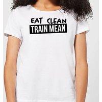 Eat Clean Train Mean Women's T-Shirt - White - M - White