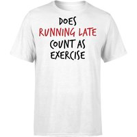 Does Running Late Count as Exercise T-Shirt - White - XXL - White