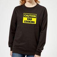 Caution Dad Cooking - Black Womens Sweatshirt - M - Black - Cooking Gifts