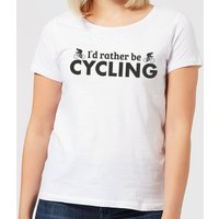 I'd Rather be Cycling Women's T-Shirt - White - XS - White