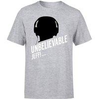 UNBELIEVABLE JEFF! T-Shirt - Grey - S - Grey