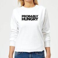 Probably Hungry Women's Sweatshirt - White - XL - White