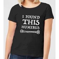 I Found This Humerus Women's T-shirt - Black - XL - Black