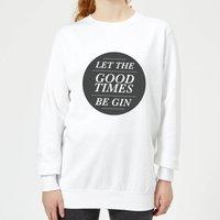 Sudadera  Let The Good Times Be Gin  - Mujer - Blanco - XS - Blanco