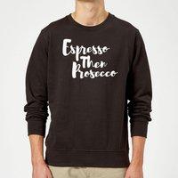 Espresso then Prosecco Sweatshirt - Black - XXL - Black