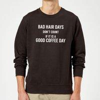 Bad Hair Days Don't Count Sweatshirt - Black - XXL - Black
