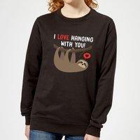 I Love Hanging With You Women's Sweatshirt - Black - M - Black
