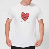 You Are In My Heart...In The Friendzone T-Shirt - White - 3XL - White
