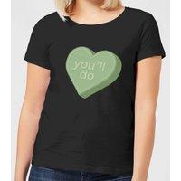You'll Do Women's T-Shirt - Black - XL - Black