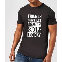 Friends Don't Let Friends Skip Leg Day T-Shirt - Black - XXL - Black - Friends Gifts