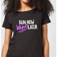 Run Now WIne Later Women's T-Shirt - Black - XL - Black