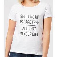 Shutting Up Is Carb Free Women's T-Shirt - White - 4XL - White