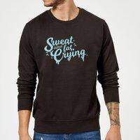 Sweat Is Just Fat Crying Sweatshirt - Black - XL - Black