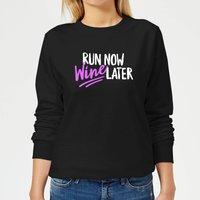Run Now WIne Later Women's Sweatshirt - Black - XXL - Black - Alcohol Gifts