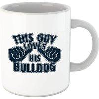 This Guy Loves His Bulldog Mug