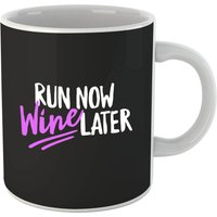 Run Now WIne Later Mug - Alcohol Gifts