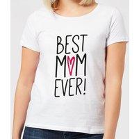 Best Mum Ever Women's T-Shirt - White - L - White
