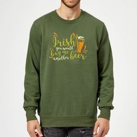 Irish You Would Buy Me Another Beer Sweatshirt - Forest Green - XXL - Forest Green - Beer Gifts