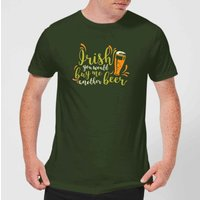 Irish You Would Buy Me Another Beer T-Shirt - Forest Green - XXL - Forest Green - Beer Gifts