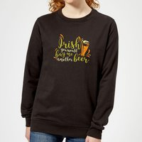 Irish You Would Buy Me Another Beer Women's Sweatshirt - Black - XXL - Black - Beer Gifts