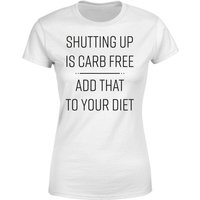 Shutting Up Is Carb Free Women's T-Shirt - White - XL - White