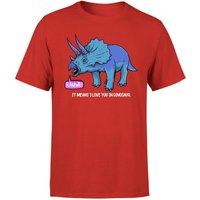 RAWR! It Means I Love You Men's T-Shirt - Red - XS - Red