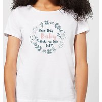 Be My Pretty Does This Baby Women's T-Shirt - White - 4XL - White