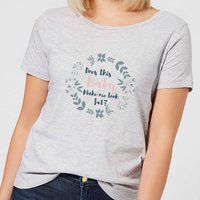 Be My Pretty Does This Baby Women's T-Shirt - Grey - 5XL - Grey