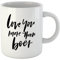 PlanetA444 Love You More Than Beer Mug - Beer Gifts