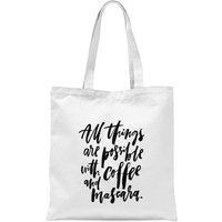 PlanetA444 All Things Are Possible with Coffee and Mascara Tote Bag - White - Makeup Gifts