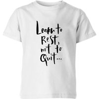 PlanetA444 Learn To Rest, Not To Quit Kids' T-Shirt - White - 5-6 Years - White