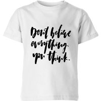 PlanetA444 Don't Believe Everything You Think Kids' T-Shirt - White - 3-4 Years - White