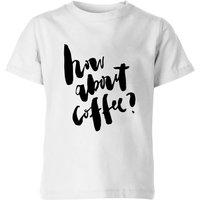 PlanetA444 How About Coffee? Kids' T-Shirt - White - 11-12 Years - White