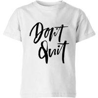 PlanetA444 Don't Quit Kids' T-Shirt - White - 9-10 Years - White